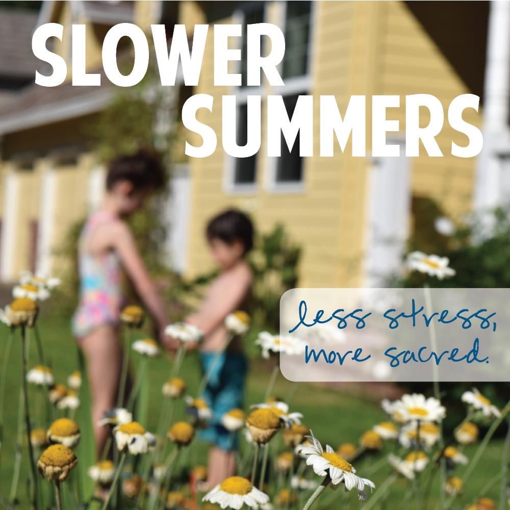 slower summer