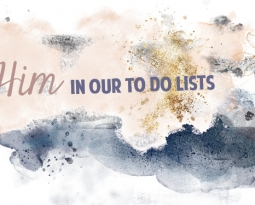 4 favorite scriptures & quotes for seeing Him in our To Do lists